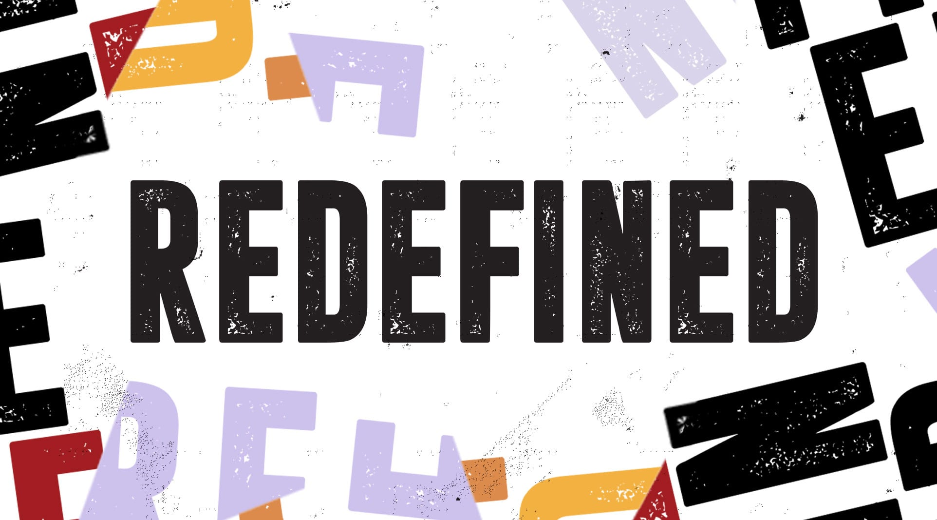 Redefined
