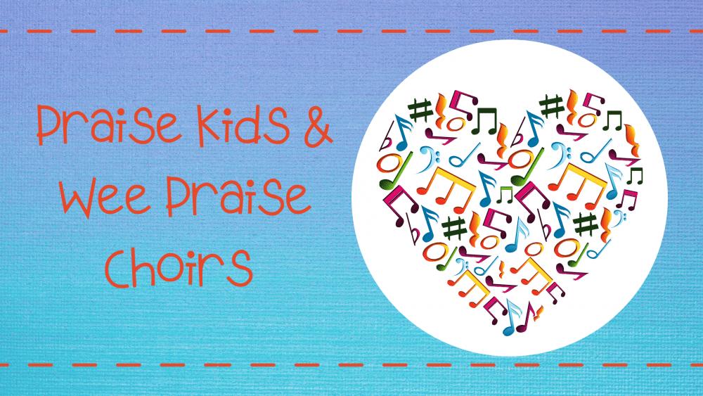 Praise Kids & Wee Praise Choirs