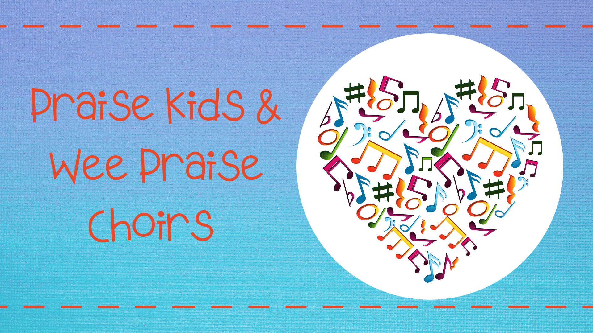 Praise Kids & Wee Praise Choirs