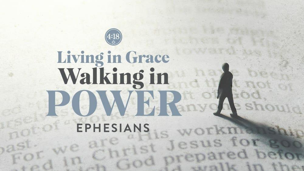 Living In Grace Walking in Power